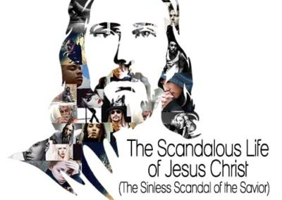 The Scandalous Life of Jesus Christ