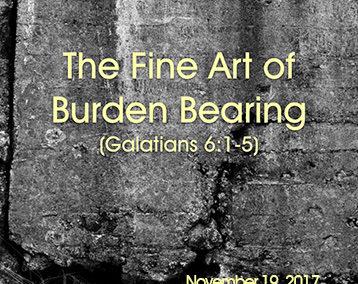 The Fine Art of Burden Bearing